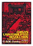 China's Uninterrupted Revolution, Victor Nee and James Peck, 0394468635