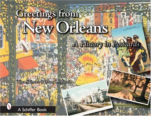 Greetings from new orleans a history in postcards tina skinner greetings from new orleans a history in postcards tina skinner mary l martin 9780764323713 amazon books m4hsunfo