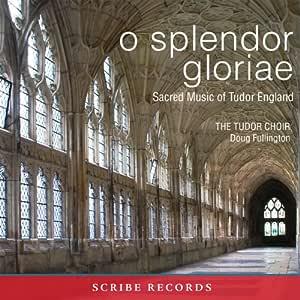 O splendor gloriae: Sacred Music of Tudor England