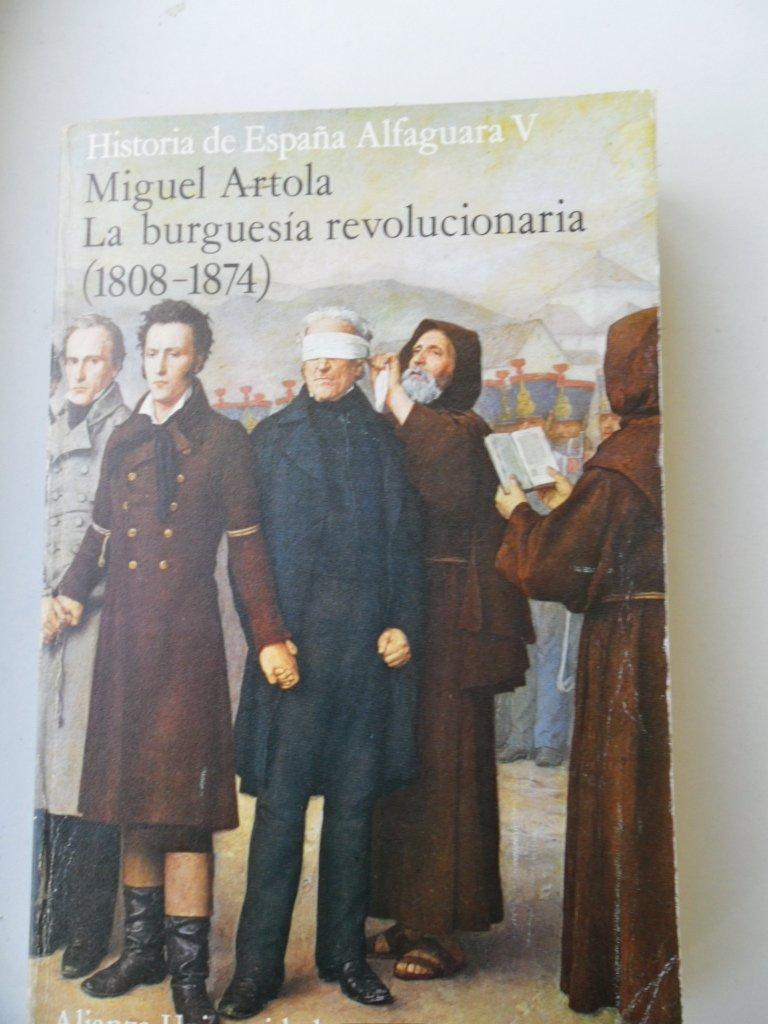 Historia de España Alfaguara, tomo 5. La burguesía revolucionaria ...
