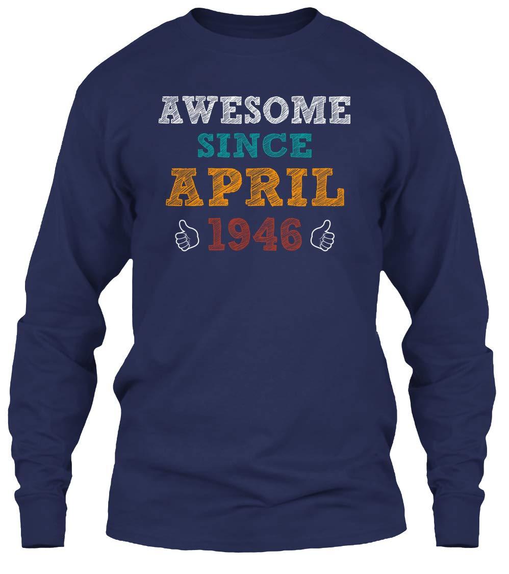 Awesome Since April 1946 Tshirt 6 1oz Tee