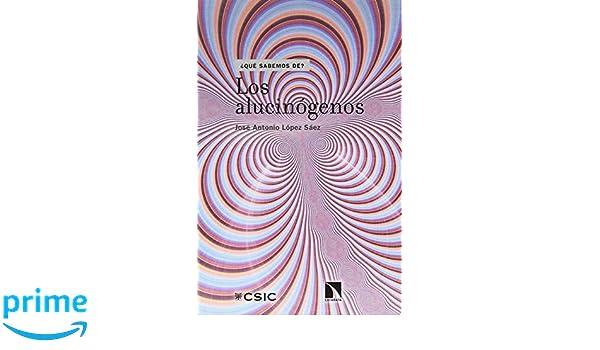 Los alucinógenos (Qué Sabemos de): Amazon.es: José Antonio ...