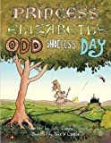 Princess Elizabeth's Odd Shoeless Day, Sally Campbell Grout, 1491821124