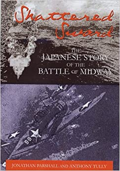 Book Shattered Sword: The Untold Story of the Battle of Midway: The Japanese Story of the Battle of Midway