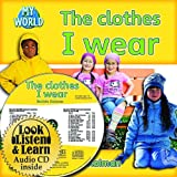 The Clothes I Wear (My World: Bobbie Kalman's Leveled Readers, Level C)