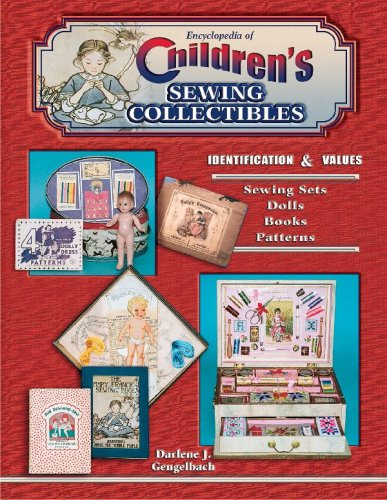 Collectible Book Value (Encyclopedia of Children's Sewing Collectibles, Identification & Values, Sewing Sets, Dolls, Books, Patterns)
