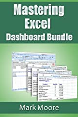 Mastering Excel: Dashboard Bundle Kindle Edition