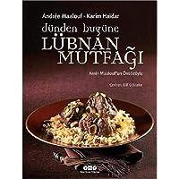 Dünden Bugüne Lübnan Mutfağı (Ciltli)
