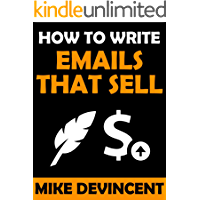 How To Write Emails That Sell Anything And Smash Writer's Block (English Edition)