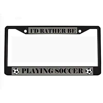 I'd Rather BE Playing Soccer Black Metal Auto License Plate Frame Car Tag Holder: Automotive