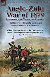 Anglo-Zulu War of 1879: Illustrated with Maps of the Campaign