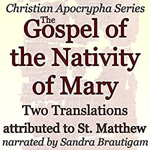 The Gospel of the Nativity of Mary Audiobook