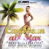 Sexy cha cha cha (feat. Danilo, Spart Mc, Eric Brouta) [Cuba Martinique Guadeloupe]