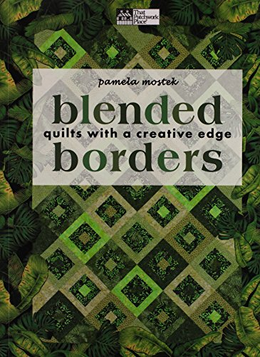 Blended Borders: Quilts with a Creative - Easy Patterns Floral Applique