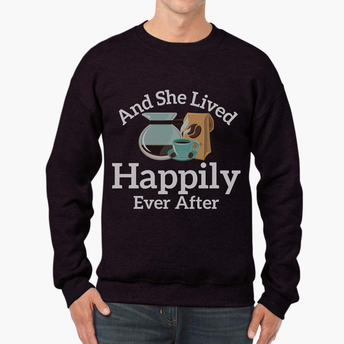 Doryti and She Lived Happily Ever After Funny Coffee Lady Unisex Sweatshirt tee