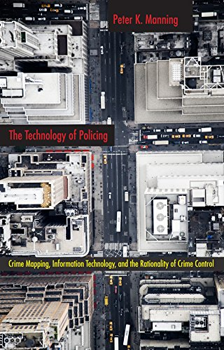 The Technology of Policing: Crime Mapping, Information Technology, and the Rationality of Crime Control (New Perspective