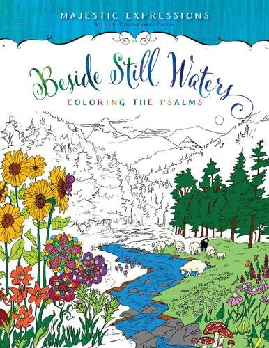 Beside Still Waters: Coloring the Psalms (Majestic Expressions)