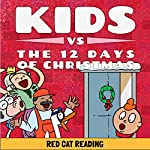 Kids vs the Twelve Days of Christmas: How Many Presents Do You Really Get? |  Red Cat Reading