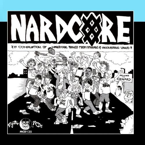 Nardcore: Oxnard...