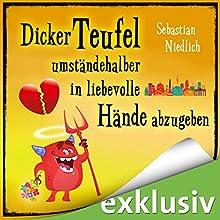 Dicker Teufel umständehalber in liebevolle Hände abzugeben Hörbuch von Sebastian Niedlich Gesprochen von: Matthias Keller