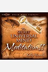 The Secret Universal Mind Meditation II Audio CD