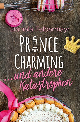Prince Charming ... und andere Katastrophen (German Edition)
