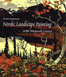 Nordic Landscape Painting in the Nineteenth Century Mr. Torsten Gunnarsson and Nancy Adler