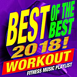 Best of the Best 2018! Workout – Fitness Music Playlist