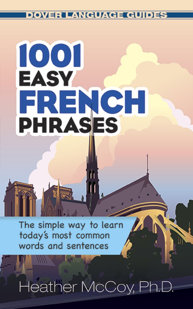 1001 Easy French Phrases (Dover Language Guides French)