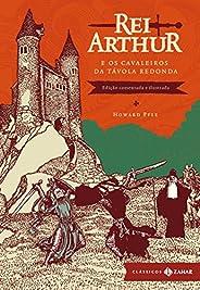 Rei Arthur e os cavaleiros da távola redonda: Edição comentada (Clássicos Zahar)