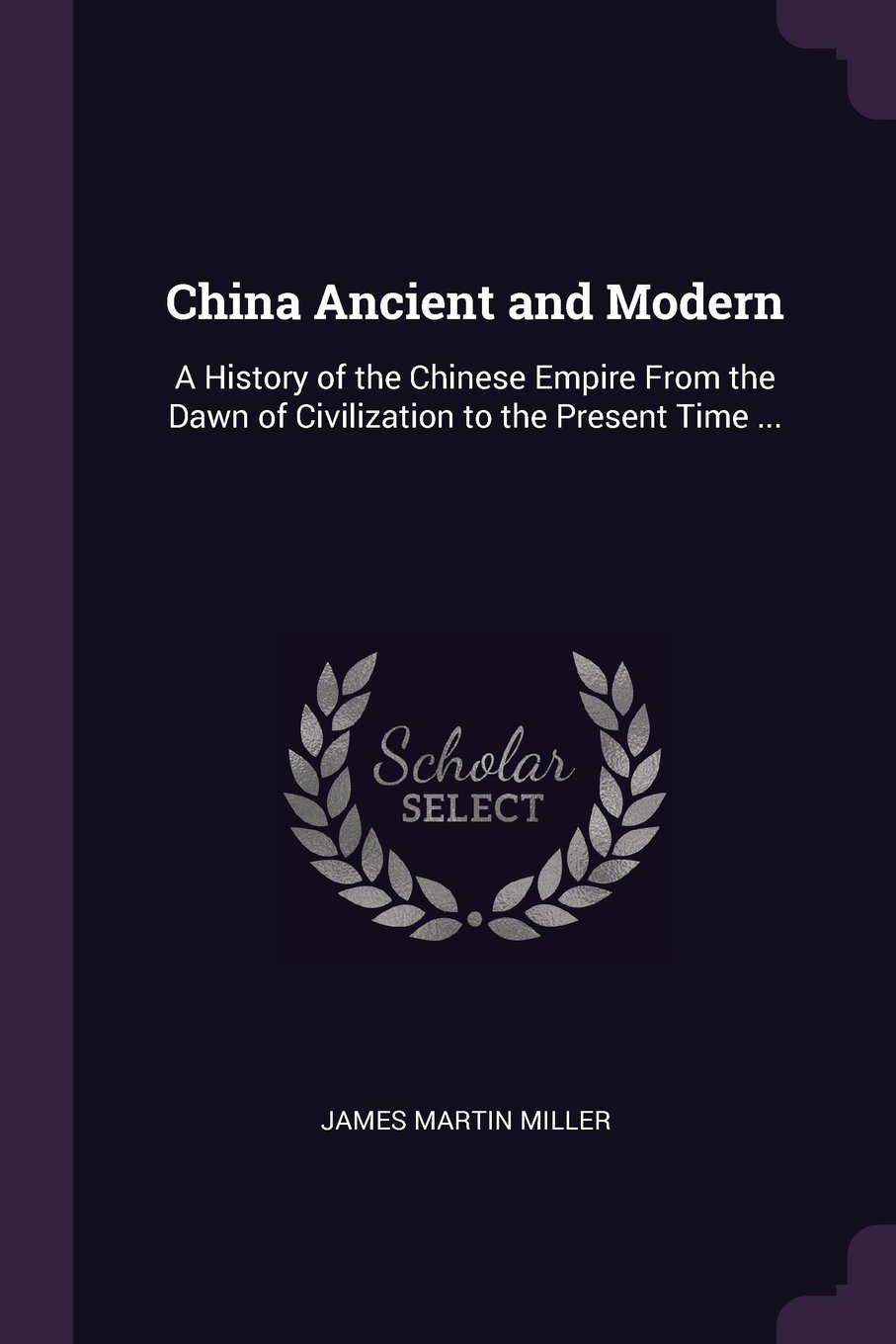 Download China Ancient and Modern: A History of the Chinese Empire From the Dawn of Civilization to the Present Time ... pdf