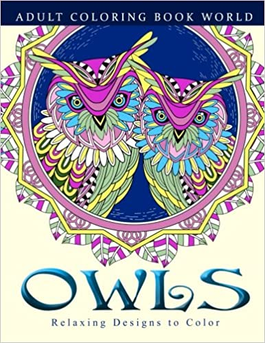 Adult Coloring Books: Owls: Relaxing Designs to Color for Adults ...