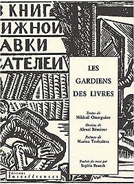 Les gardiens des livres par Michel Ossorguine