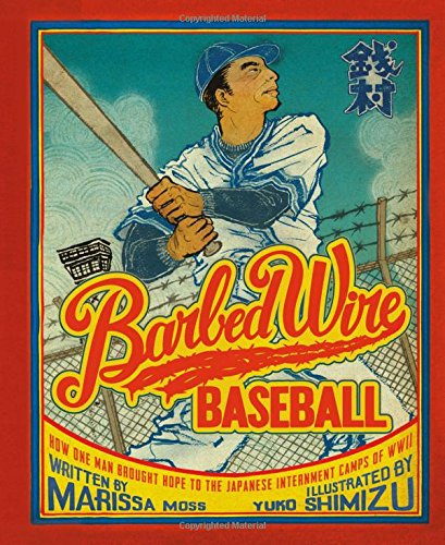 Wire Softball - Barbed Wire Baseball: How One Man Brought Hope to the Japanese Internment Camps of WWII