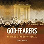 God-Fearers: Gentiles & the God of Israel | Toby Janicki
