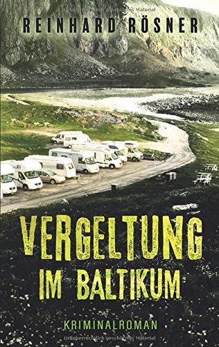 Vergeltung im Baltikum Taschenbuch – 11. Mai 2018 Reinhard Rösner Books on Demand 3746067154 Belletristik / Kriminalromane