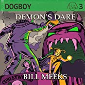 Demon's Dare: Dogboy Adventures, Book 3 | Bill Meeks
