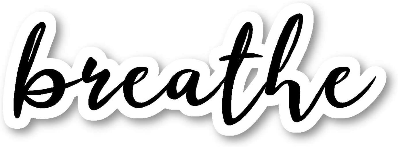 """Breathe Sticker Inspirational Quotes Stickers - Laptop Stickers - 2.5"""" Vinyl Decal - Laptop, Phone, Tablet Vinyl Decal Sticker S54815"""
