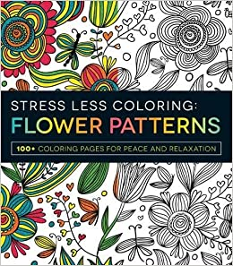 Captivating Stress Less Coloring   Flower Patterns: 100+ Coloring Pages For Peace And  Relaxation: Adams Media: 9781440592874: Amazon.com: Books