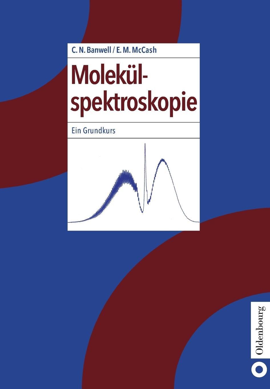 Molekülspektroskopie: Ein Grundkurs: Ein Grundkurs