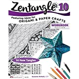 Zentangle 10 Workbook Edition: Featuring Ideas for Origami and Paper Crafts: 10 (Design Originals)