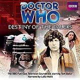 Doctor Who: Destiny of the Daleks (BBC Full Cast TV Soundtrack starring Tom Baker)