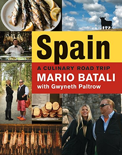 Spain...A Culinary Road Trip by Mario Batali, Gwyneth Paltrow