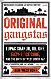 img - for Original Gangstas: Tupac Shakur, Dr. Dre, Eazy-E, Ice Cube, and the Birth of West Coast Rap book / textbook / text book