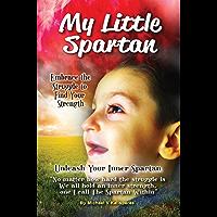 My Little Spartan: Unleash Your Inner Spartan