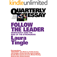 Quarterly Essay 71 Follow the Leader: Democracy and the Rise of the Strongman