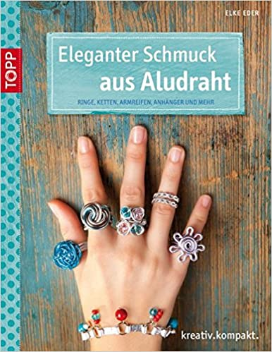 Eleganter Schmuck aus Aludraht: Ringe, Ketten, Armreifen, Anhänger ...