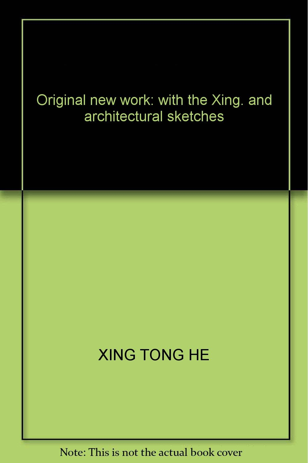 Download Original new work: with the Xing. and architectural sketches pdf