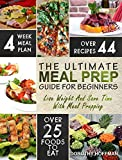 #9: Meal Prep: The Essential Meal Prep Guide For Beginners – Lose Weight And Save Time With Meal Prepping (Low Carb Meal Prep)