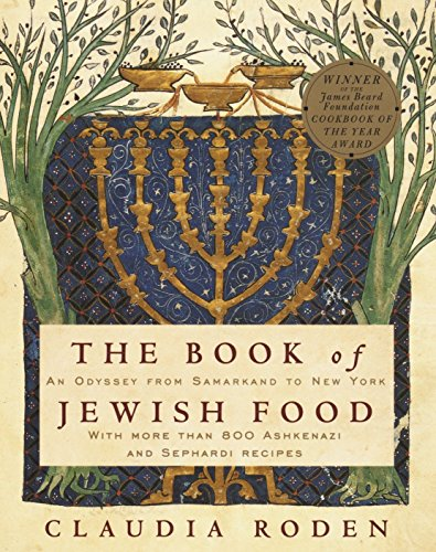 The Book of Jewish Food: An Odyssey from Samarkand to New York by Claudia Roden